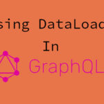 Using DataLoader in GraphQL