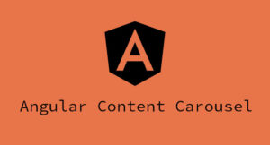 Building a Custom Content Slider (Carousel) in Angular